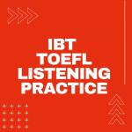 Toefl listening practice